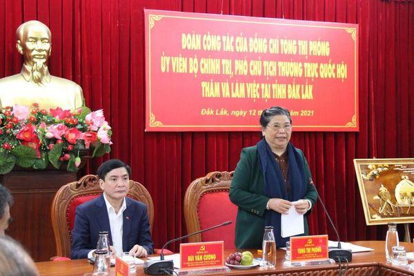 Phó Chủ tịch Quốc hội Tòng Thị Phóng làm việc với Tỉnh ủy Đắk Lắk