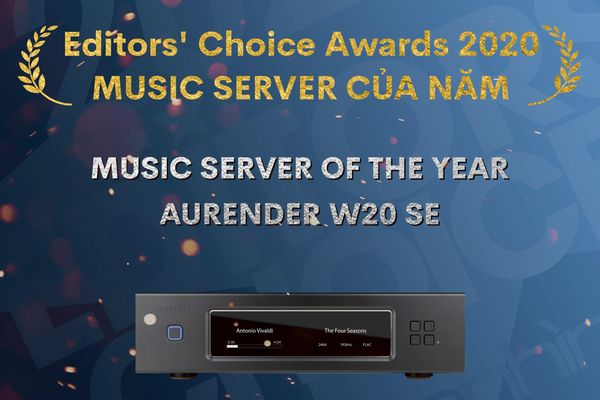 Editors'Choice Awards 2020: Aurender W20 Special Edition – Music Server của năm