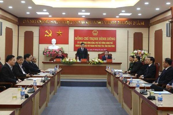 Phó Thủ tướng Chính phủ Trịnh Đình Dũng thăm và làm việc tại thành phố Phúc Yên