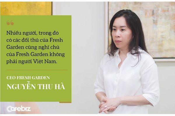 CEO Nguyễn Thu Hà: Cuộc sống rẽ ngang đến với Fresh Garden
