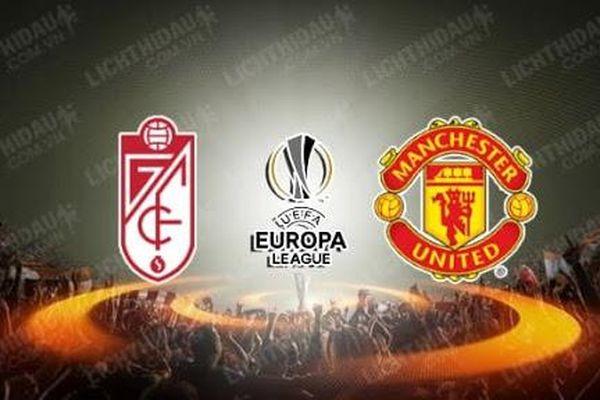 Kênh xem trận tứ kết lượt về Europa League giữa Manchester United và Granada