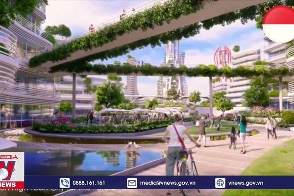 Indonesia xây dựng thủ đô mới là thành phố thông minh