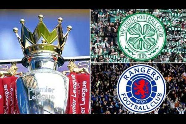 Nước Anh tính thành lập Super League riêng, mời gọi Celtic và Rangers