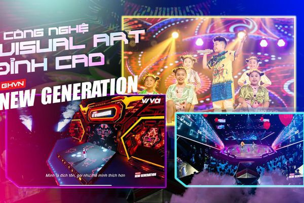 GHVN New Generation đi đầu ứng dụng công nghệ Visual Art mang đến sân khấu trình diễn đẳng cấp
