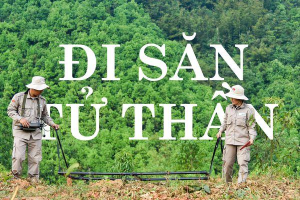 Đi săn 'tử thần' ở Quảng Trị