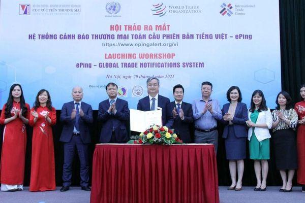 Ra mắt hệ thống cảnh báo thương mại toàn cầu phiên bản tiếng Việt