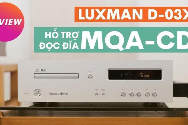 Luxman D-03X – Đầu SACD chất mộc sáng giá tầm 100 triệu, đọc đĩa MQA CD