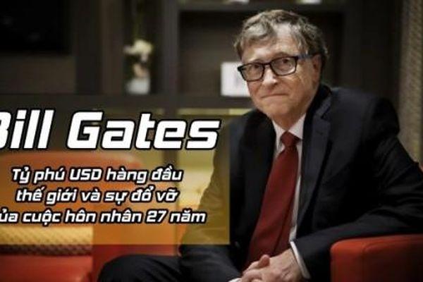 Bill Gates: Tỷ phú USD hàng đầu thế giới và sự đổ vỡ của cuộc hôn nhân hạnh phúc 27 năm