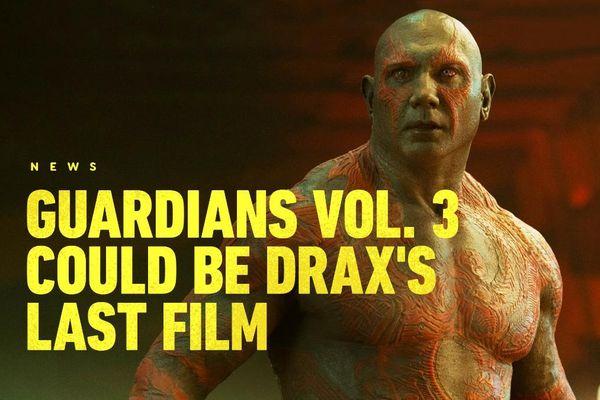 Hành trình của Drax sẽ kết thúc sau 'Guardians of the Galaxy 3'
