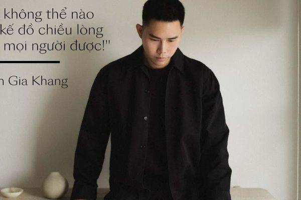 NTK Lâm Gia Khang: 'Tôi không thể nào thiết kế đồ chiều lòng tất cả mọi người được!'