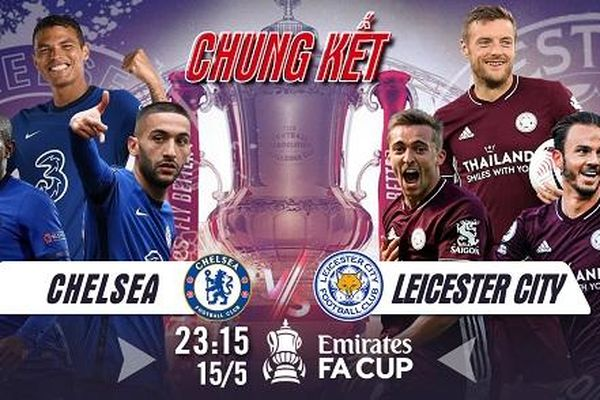Nhận định chung kết FA Cup giữa Leicester City vs. Chelsea ngày 15/5
