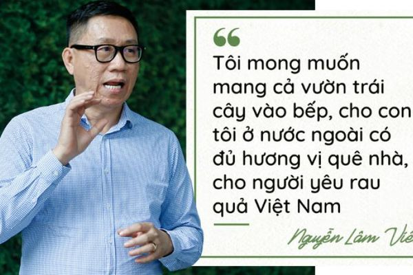 Chủ tịch Vinamit Nguyễn Lâm Viên: Khát vọng đưa nông sản Việt chinh phục thế giới
