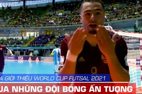 World Cup Futsal 2021 có Việt Nam dự với clip ấn tượng của FIFA
