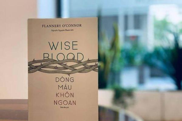 'Dòng máu khôn ngoan' - cuốn tiểu thuyết kinh điển của văn học thế kỷ 20 ra mắt bạn đọc