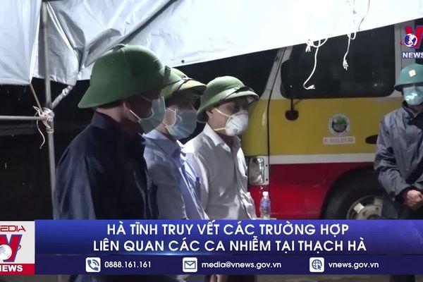 Hà Tĩnh truy vết các trường hợp liên quan các ca nhiễm tại Thạch Hà