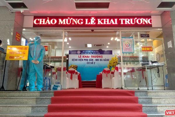 Đà Nẵng chính thức đưa Bệnh viện Phụ sản - Nhi cơ sở 2 vào hoạt động
