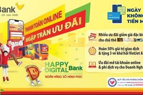 Thanh toán không tiền mặt với HDBank: Trúng nhà, trúng xe, nhận ngay ưu đãi hoàn tiền 50%