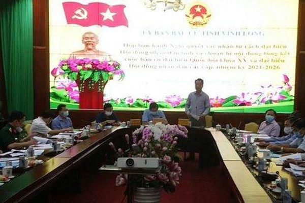 Vĩnh Long: Buổi họp tổng kết cuộc bầu cử sẽ tổ chức vào ngày 18/6