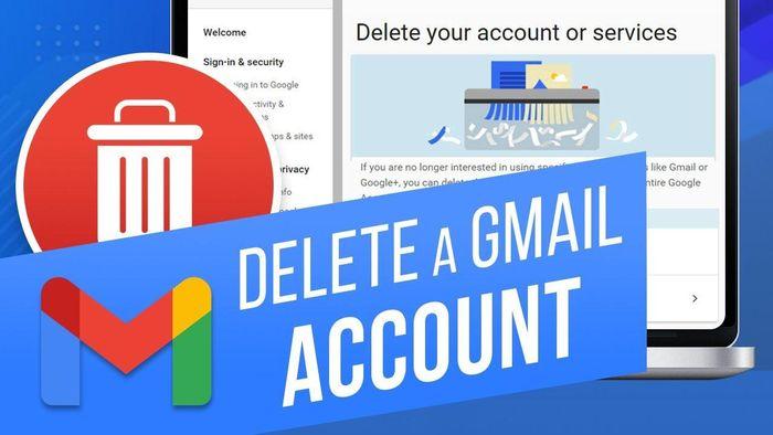 Cách xóa tài khoản Gmail của bạn mà không làm mất dữ liệu liên kết