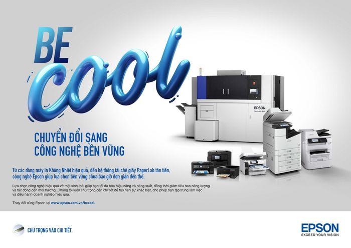 Epson chiến dịch truyền thông 'Be Cool' in ấn bền vững