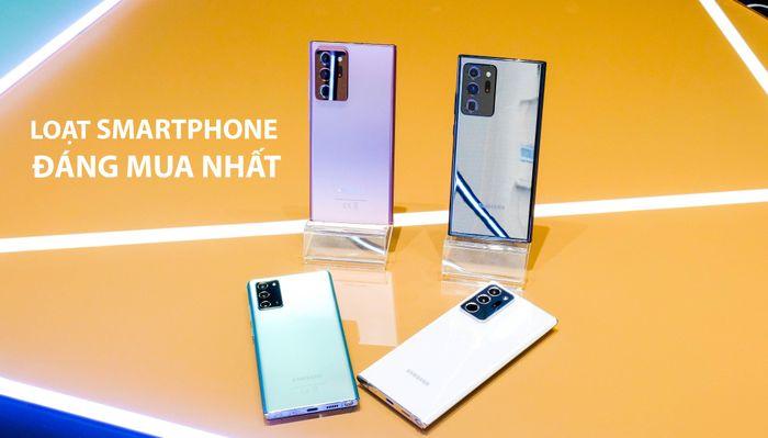 Những mẫu smartphone đáng mua nhất hiện nay